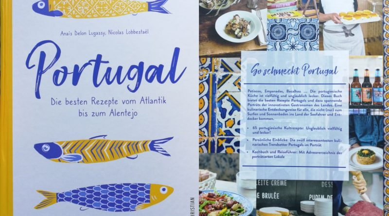 Die besten Rezepte vom Atlantik bis zum Alentejo von Anais Delon Lugassy - Christian Verlag - Foto: Tutti i sensi