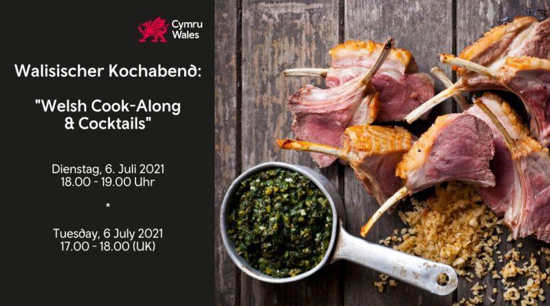 "Walisischer Online-Kochabend – ""Welsh Cook-Along & Cocktails"" am 6. Juli 2021"
